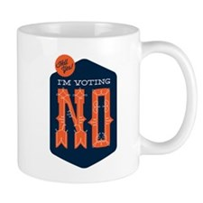 Hell Yes! I'm Voting NO Mug