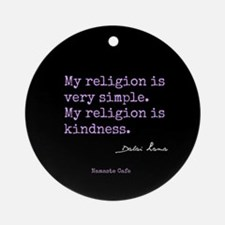 My Religion is Kindness Ornament (Round)