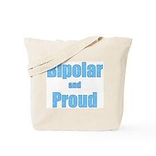 Bipolar and Proud Tote Bag