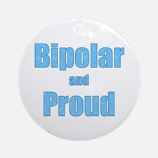 Bipolar and Proud Ornament (Round)