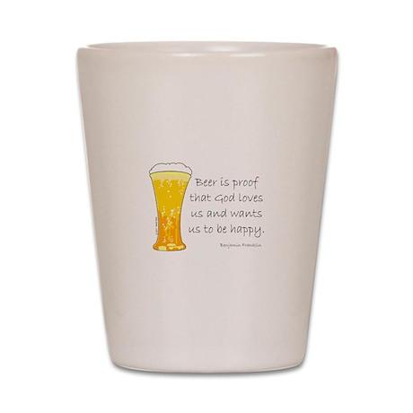 Beer is Proof... Shot Glass