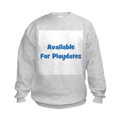 Available For Playdates (blue Sweatshirt
