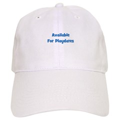 Available For Playdates (blue Baseball Cap