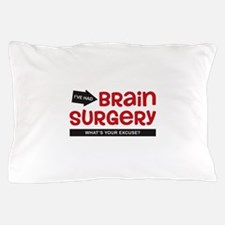 Brain Surgery Pillow Case