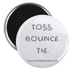 Toss. Bounce. Tie. Magnet