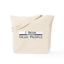 I Seek Dead People Tote Bag
