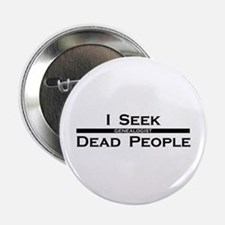 "I Seek Dead People 2.25"" Button"