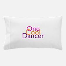 One Cool Dancer Pillow Case