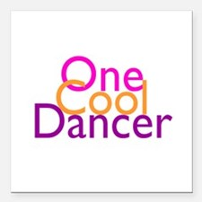 """One Cool Dancer Square Car Magnet 3"""" x 3"""""""