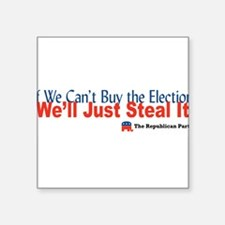 """We'll just steal it Square Sticker 3"""" x 3"""""""