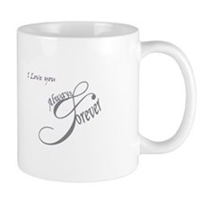 Love - Always and Forever Mug