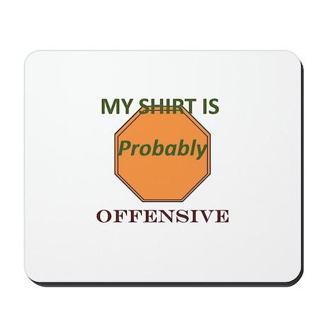 Offensive t-shirt Mousepad