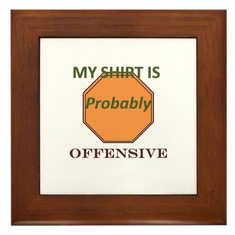 Offensive t-shirt Framed Tile