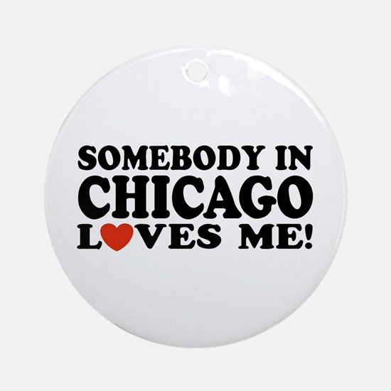 Somebody in Chicago Loves Me Ornament (Round)