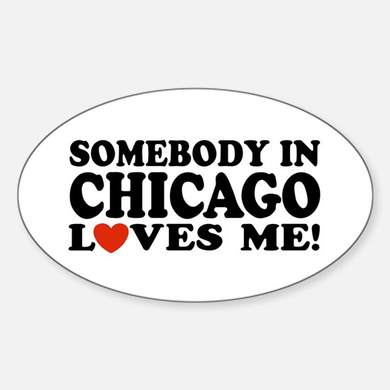 Somebody in Chicago Loves Me Oval Decal