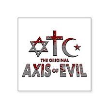 "Original Axis of Evil Square Sticker 3"" x 3"""