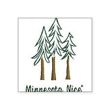 "Minnesota Nice trees Square Sticker 3"" x 3"""