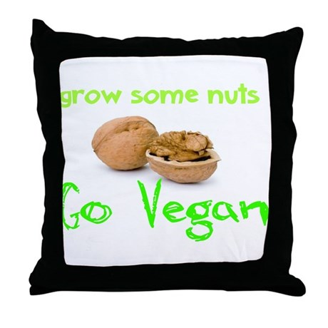 Go Vegan grow some nuts 1 Throw Pillow