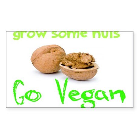 Go Vegan grow some nuts 1 Sticker (Rectangle)
