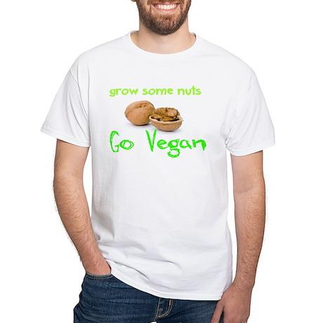 Go Vegan grow some nuts 1 White T-Shirt