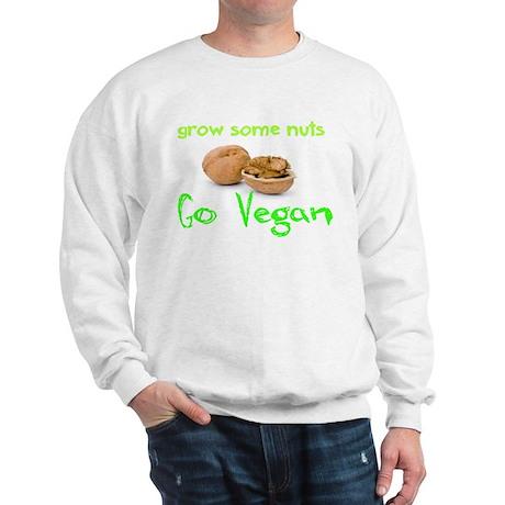 Go Vegan grow some nuts 1 Sweatshirt