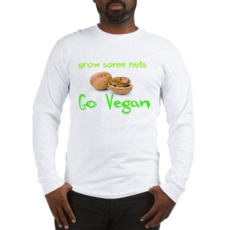 Go Vegan grow some nuts 1 Long Sleeve T-Shirt