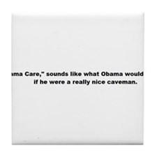"""Obama Care"" Tile Coaster"