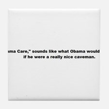"""""""Obama Care"""" Tile Coaster"""