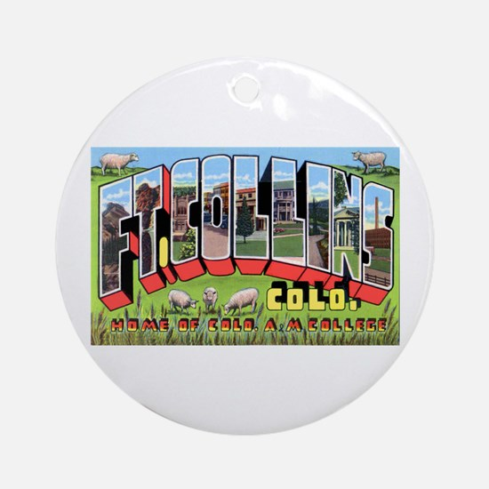 Fort Collins Colorado Greetings Ornament (Round)