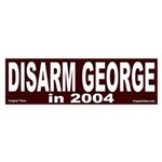 Disarm George in 2004 Bumper Sticker