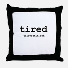 """tired"" Throw Pillow"