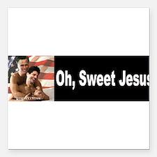 "Oh, Sweet Jesus Square Car Magnet 3"" x 3"""