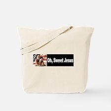 Oh, Sweet Jesus Tote Bag