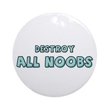 Destroy All Noobs Ornament (Round)