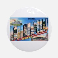 Indianapolis Indiana Greetings Ornament (Round)