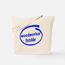 Woodworker Inside Tote Bag