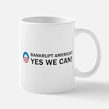Bankrupt America? Yes We Can! Mug