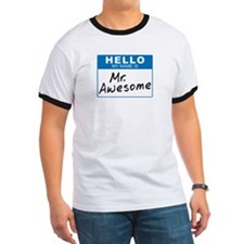 Hello My Name is Mr. Awesome T