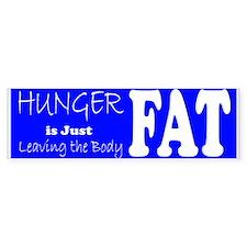 Hunger is fitness Bumper Sticker