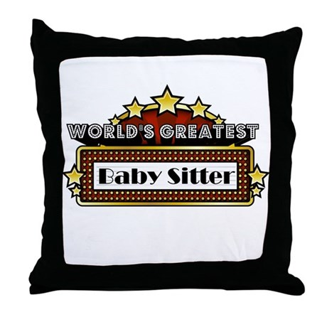 World's Greatest Baby Sitter Throw Pillow
