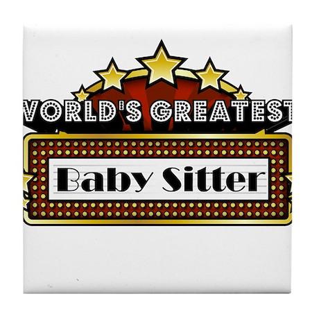 World's Greatest Baby Sitter Tile Coaster