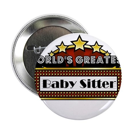 """World's Greatest Baby Sitter 2.25"""" Button"""