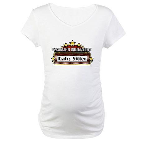 World's Greatest Baby Sitter Maternity T-Shirt