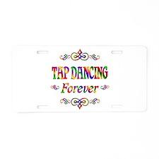 Tap Dancing Forever Aluminum License Plate