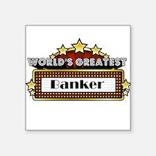 "World's Greatest Banker Square Sticker 3"" x 3"""