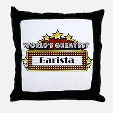 World's Greatest Barista Throw Pillow