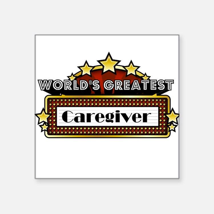 """World's Greatest Caregiver Square Sticker 3"""" x 3"""""""