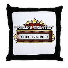World's Greatest Choreographer Throw Pillow