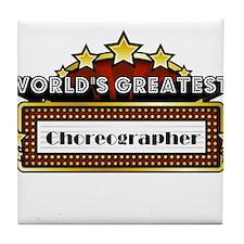 World's Greatest Choreographer Tile Coaster