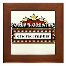 World's Greatest Choreographer Framed Tile